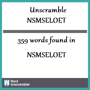 359 words unscrambled from nsmseloet