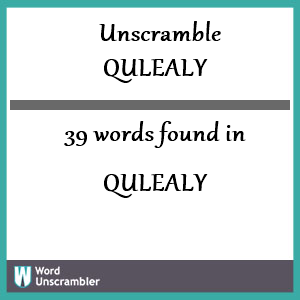 39 words unscrambled from qulealy