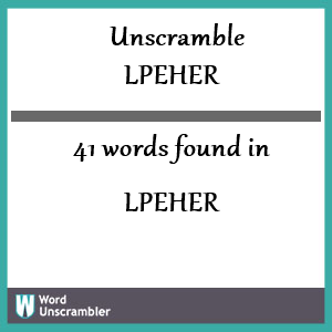 41 words unscrambled from lpeher