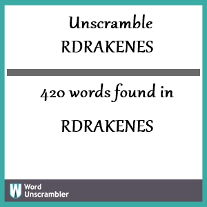 420 words unscrambled from rdrakenes