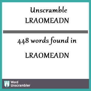 448 words unscrambled from lraomeadn