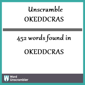 452 words unscrambled from okeddcras