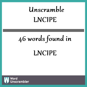 46 words unscrambled from lncipe