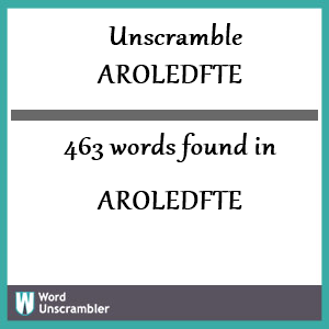 463 words unscrambled from aroledfte