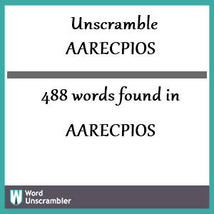 488 words unscrambled from aarecpios