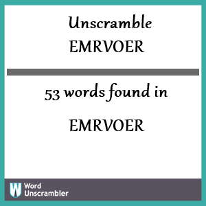 53 words unscrambled from emrvoer