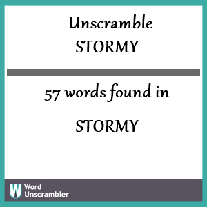 57 words unscrambled from stormy