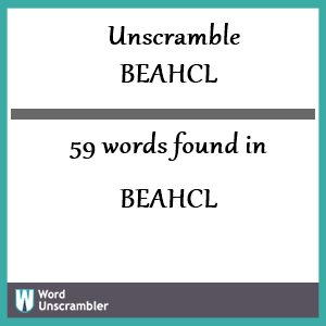 59 words unscrambled from beahcl