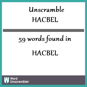 59 words unscrambled from hacbel