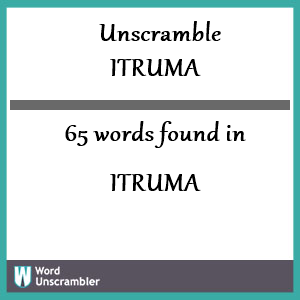 65 words unscrambled from itruma
