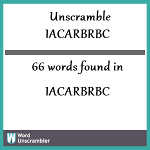 66 words unscrambled from iacarbrbc