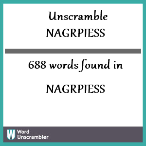 688 words unscrambled from nagrpiess