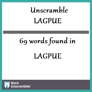 69 words unscrambled from lagpue