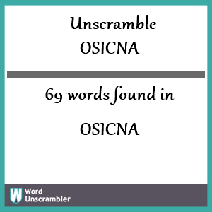 69 words unscrambled from osicna