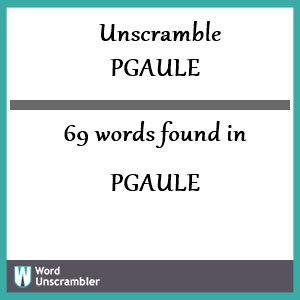 69 words unscrambled from pgaule