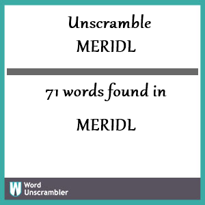 71 words unscrambled from meridl