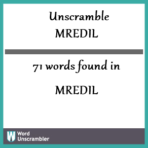 71 words unscrambled from mredil