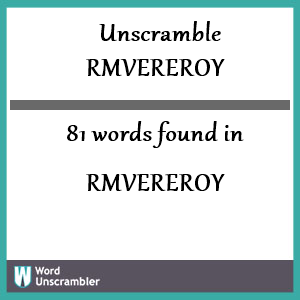 81 words unscrambled from rmvereroy