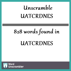 828 words unscrambled from uatcrdnes