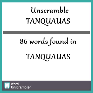 86 words unscrambled from tanquauas