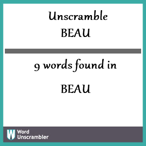 9 words unscrambled from beau