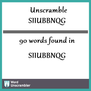 90 words unscrambled from siiubbnqg