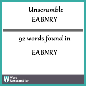 92 words unscrambled from eabnry