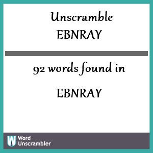 92 words unscrambled from ebnray