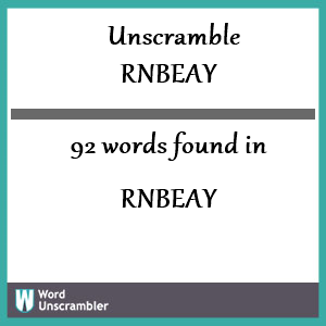 92 words unscrambled from rnbeay